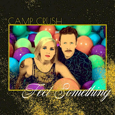 Camp Crush will celebrate the release of their new EP 'Feel Something' at the Doug Fir on November 4