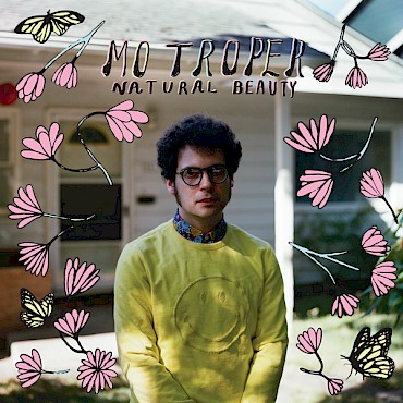 Celebrate the release of Mo Troper's 'Natural Beauty' via Tender Loving Empire at Holocene on February 16