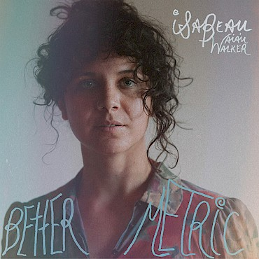 Isabeau Waia'u Walker's debut EP 'Better Metric' will be self-released on April 26 but you can stream the title track below and celebrate it live streaming style on May 9