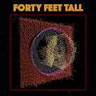 Forty Feet Tall