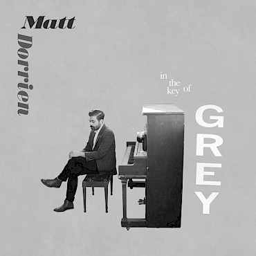 Let Matt Dorrien lift up your spirits when he celebrates the release of 'In the Key of Grey' at The Old Church on May 23