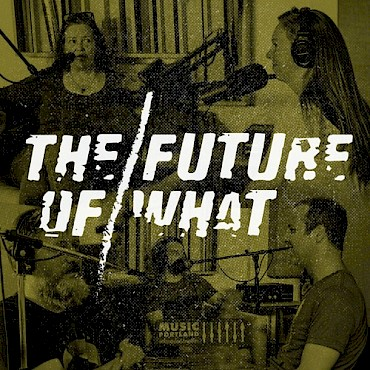 The Future of What recently hosted board members of the local advocacy group MusicPortland for a conversation about the future of music in the Rose City—listen below!