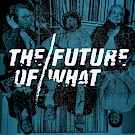 The Future of What, ADX Portland, Good Cheer Records, J-Fell Presents, Harefest